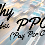 Why Use PPC? (Pay Per Click)