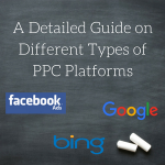 A Detailed Guide on Different Types of PPC Platforms